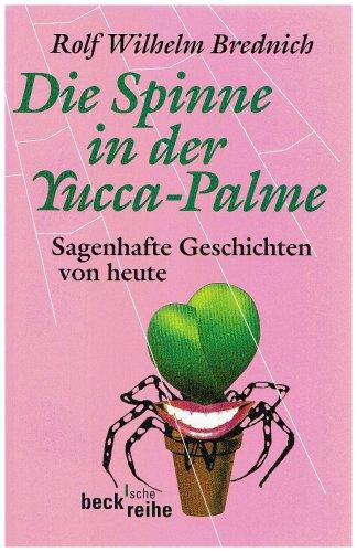 Die Spinne In Der Yucca Palme Sagenhafte Geschichten Von Heute