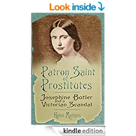 Patron Saint of Prostitutes: Josephine Butler and the Victorian Scandal