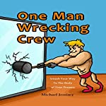 One Man Wrecking Crew: Smash Your Way to the Body of Your Dreams | Michael Jessimy