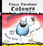 img - for Crazy Creature Colours (Crazy Creature Concepts) book / textbook / text book