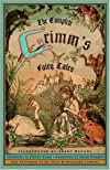 The Complete Grimm&#39;s Fairy Tales