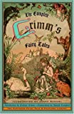 The Complete Grimm's Fairy Tales (0394709306) by Grimm, Wilhelm