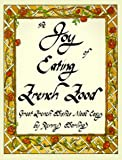 img - for The Joy of Eating French Food: Great French Dishes Made Easy book / textbook / text book