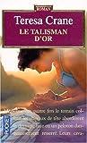 echange, troc Theresa Crane - Le talisman d'or