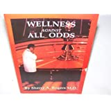 Wellness Against All Odds