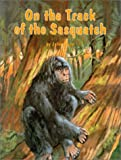 On the Track of the Sasquatch (0888393415) by Green, John