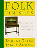 Folk Finishes: What They Are and How to Create Them (0525485880) by Rubens Teles