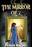 Books For Kids: The Mirror of Z (KIDS ADVENTURE BOOKS #7) (Kids Books, Childrens Books, Free Stories, Kids Adventure Books, Kids Fantasy Books, Kids Mystery, ... Series Books For Kids Ages 4-6, 6-8 9-12)