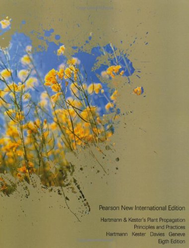 Hartmann & Kester's Plant Propagation: Pearson New International      Edition:Principles and Practices