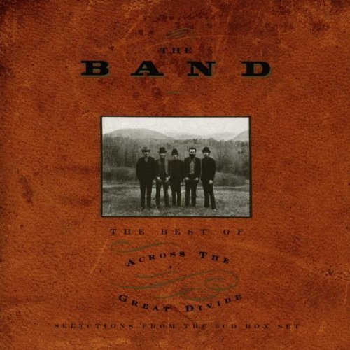 The Band - The Best Of Across The Great Divide By The Band (1994-01-01) - Zortam Music