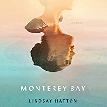 Monterey Bay Audiobook by Lindsay Hatton Narrated by Rebecca Lowman