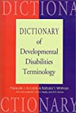 Dictionary of Developmental Disabilities Terminology (1557662452) by Jill D. Morrow