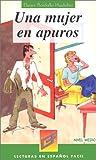 Una Mujer En Apuros - Nivel Medio (Spanish Edition)