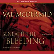 Beneath the Bleeding | [Val McDermid]