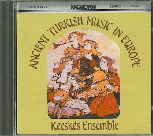 Kecskes Ensemble - Ancient Turkish Music in Europe - Lyrics2You