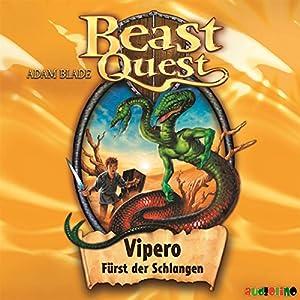 Vipero, Fürst der Schlangen (Beast Quest 10) Hörbuch