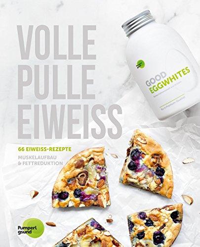 Image of Volle Pulle Eiweiß: 66 Eiweiß-Rezepte - Muskelaufbau & Fettreduktion