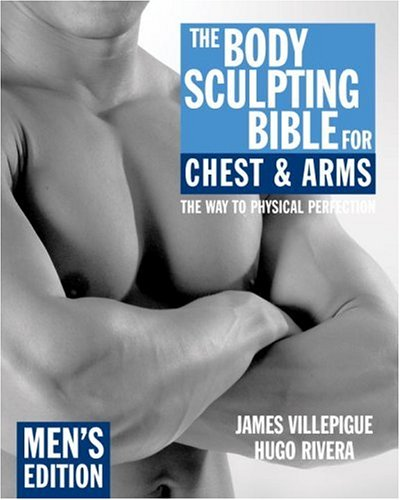 The Body Sculpting Bible for Chest and Arms: Men