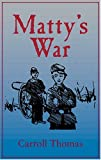 Mattys War: A Matty Trescott Novel