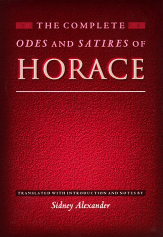 The Complete Odes and Satires of Horace, HORACE, SIDNEY ALEXANDER