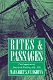 Rites and Passages: The Experience of American Whaling, 1830-1870 (Garland Reference Library of the)