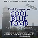 Cool Blue Tomb (       UNABRIDGED) by Paul Kemprecos Narrated by Barry Campbell