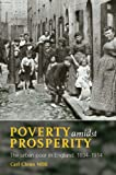 img - for Poverty Amidst Prosperity: The Urban Poor in England, 1834-1914 book / textbook / text book