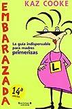 EMBARAZADA: LA GUIA INDISPENSABLE PARA MADRES PRIMERIZAS (SIN FRONTERAS)