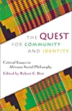 img - for The Quest for Community and Identity: Critical Essays in Africana Social Philosophy (New Critical Theory) book / textbook / text book