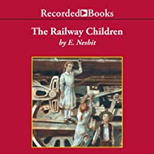The Railway Children Audiobook by E. Nesbit Narrated by Virginia Leishman