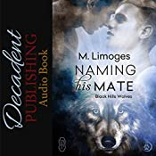 Naming His Mate: Black Hills Wolves, Book 17 | M. Limoges