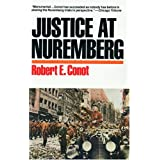 Justice at Nuremberg ~ Robert E. Conot
