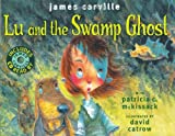 Lu and the Swamp Ghost (0689865600) by Carville, James