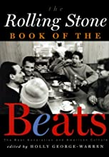 The Rolling Stone Book of the Beats The Beat Generation and the American Culture