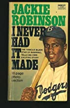 I Never Had It Made by Jackie Robinson as…