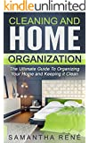 Organizing: The Ultimate Guide To Organizing Your Home and Keeping it Clean (Organizing, Home Organization, Clean House)