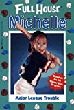 img - for Major League Trouble (Full House Michelle) book / textbook / text book