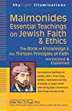 img - for Maimonides_Essential Teachings on Jewish Faith & Ethics: The Book of Knowledge & the Thirteen Principles of Faith_Annotated & Explained (SkyLight Illuminations) book / textbook / text book