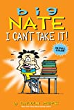 Big Nate: I Cant Take It!