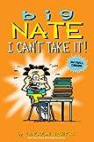 Big Nate: I Cant Take It!