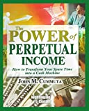 img - for The Power of Perpetual Income (Wealth Building Volume 2) How to transform your spare time into a cash machine. book / textbook / text book