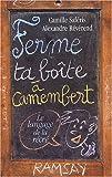 echange, troc Camille Saféris, Alexandre Révérend - Ferme ta boîte à camembert ! Le langage de la récré