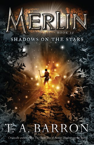 Shadows on the Stars: Book 10 (Merlin), T. A. Barron