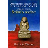 Amenhotep, Son of Hapu: A Tale of Egypt: Book One: Scribe's Ascentby Blake  A. Willey