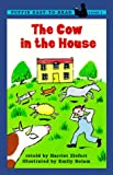The Cow in the House: Level 1 (Puffin Easy-to-Read)