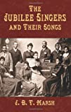 img - for The Jubilee Singers and Their Songs (Dover Song Collections) book / textbook / text book