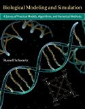 Biological Modeling and Simulation: A Survey of Practical Models, Algorithms, and Numerical Methods (Computational Molecular Biology)