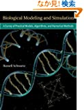 Biological Modeling and Simulation: A Survey of Practical Models, Algorithms, and Numerical Methods (Computational Molecul...