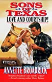 Sons Of Texas: Love And Courtship (By Request) (0373201486) by Annette Broadrick