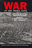 img - for War in the Tribal Zone: Expanding States and Indigenous Warfare (Advanced Seminar Series) book / textbook / text book